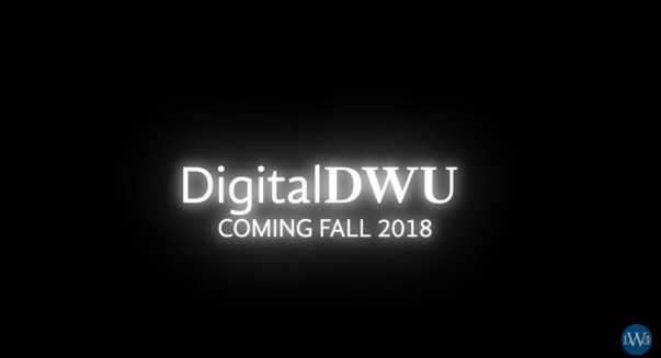 Digital DWU Coming Fall 2018